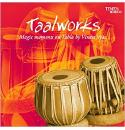 Taalworks - Magic Moments On Tabla By Vineet Vyas Audio CD