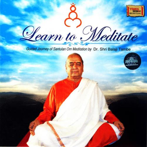 Dr. Shri Balaji Tambe - Learn To Meditate (Spiritual) Audio CD