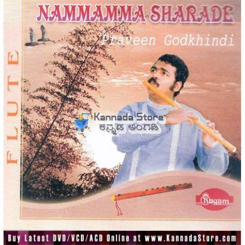 Praveen Godkhindi - Nammamma Sharade (Flute) Audio CD