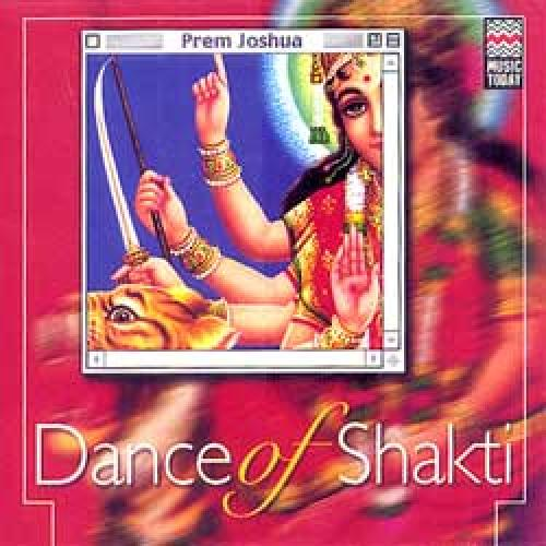 Dance of Shakti by Prem Joshua (Instrumental) Audio CD